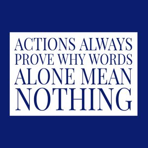 Actions Mean More